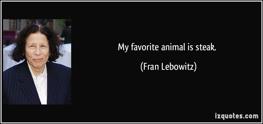 My Favorite Animal Is Steak - Fran Lebowitz