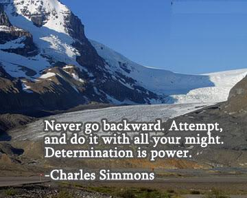 Never Go Backward, Attempt, And Do It With All Your Might, Determination Is Power
