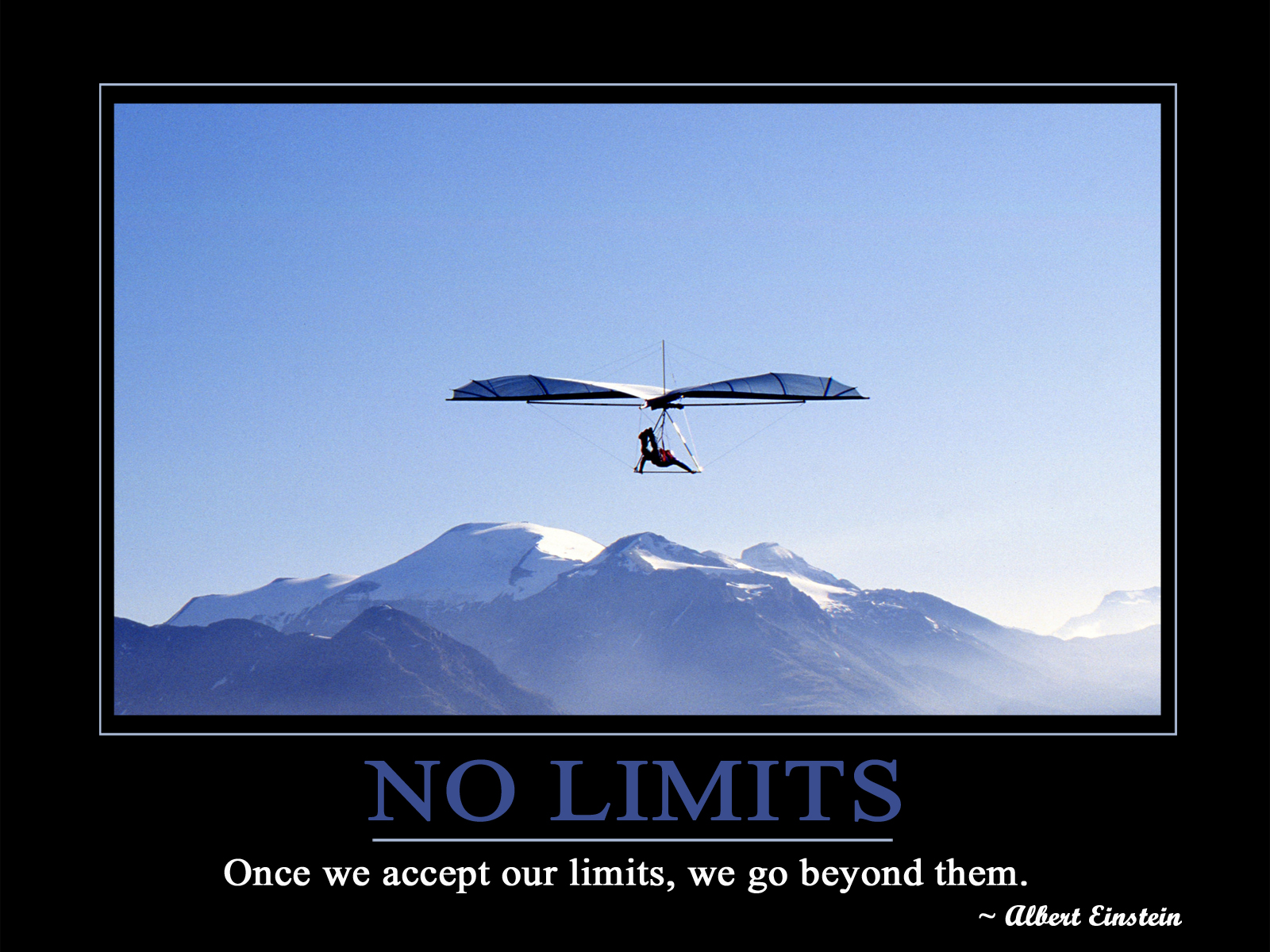 No Limits, Once We Accept Our Limits, We Go Beyond Them