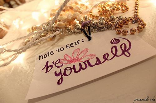 Note To Self, Be Yourself