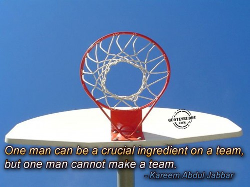One Man Can Be A Crucial Ingredient On A Team, But One Man Cannot Make A Team. - Kareem Abdul Jabbar