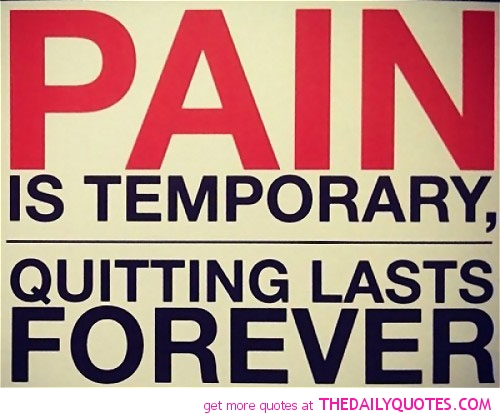 Pain Is Temporart, Quitting Lasts Forever