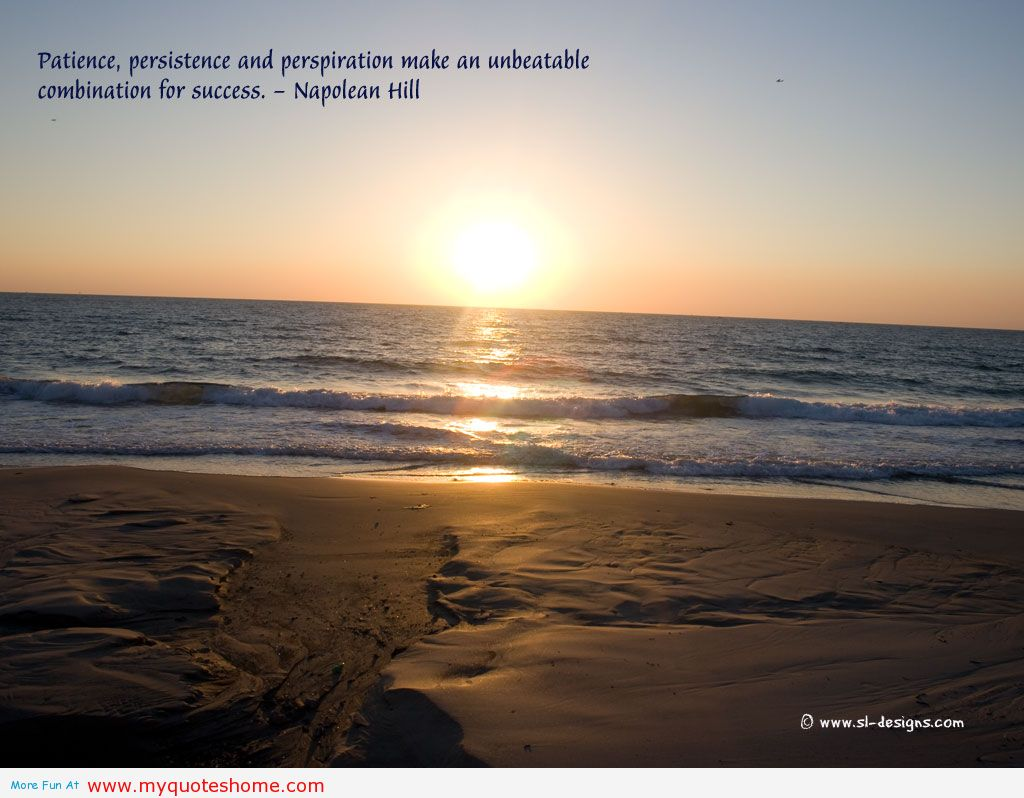 Patience, Persistence And Perspiration Make An Unbeatable Combination For Success