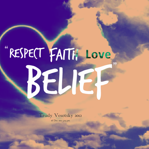 Respect Faith Love Belief