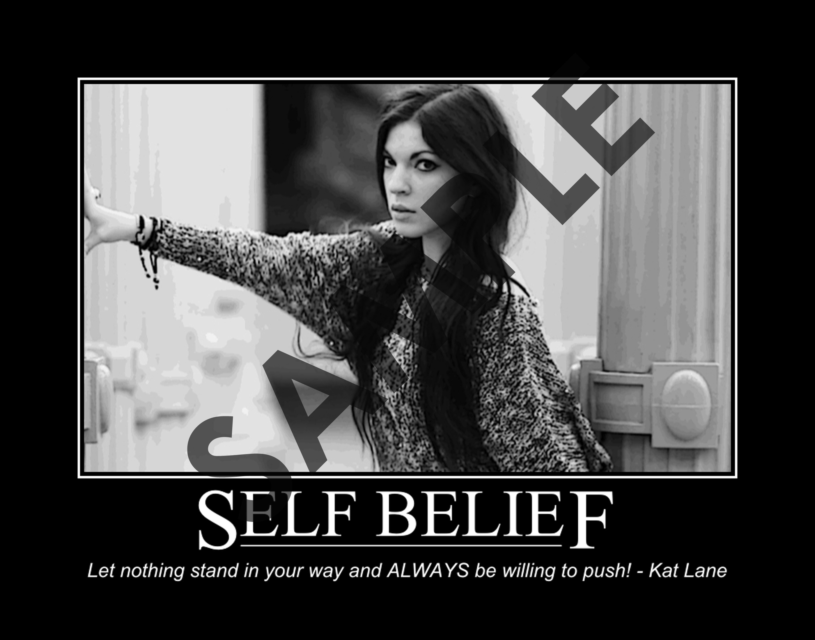 Self Belief, Let Nothing Stand In Your Own Way And Always Be Willing To Push - Kat Lane
