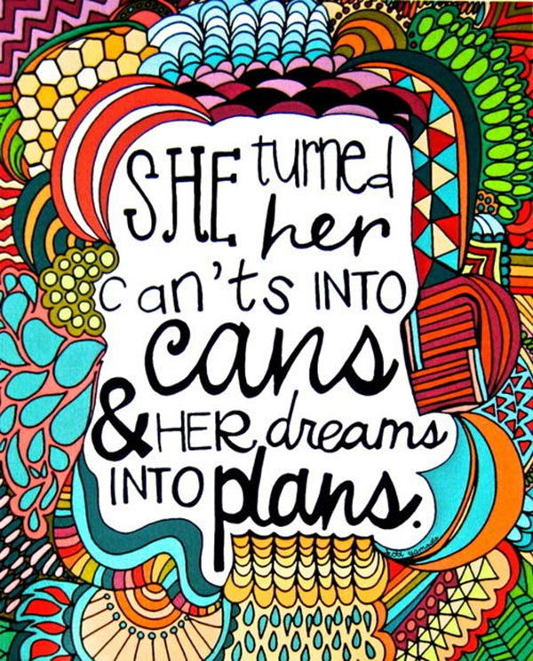 She Turned Her Can't Into Cans & Her Dreams Into Plans