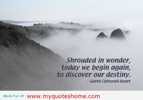 Shrouded In Wonder, Today We Again, To Discover Our Destiny