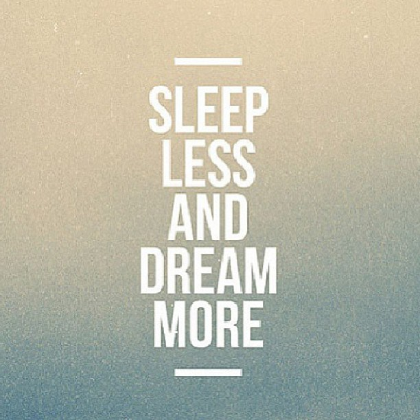 Perfect Sleep Less And Dream More