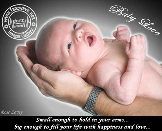 Small Enough To Hold In Your Arms. Big Enough To Fill Your Life With Happiness And Love.