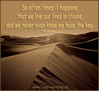 So Often Times It Happens, That We Live In Chains, And We Never Know We Have The Key