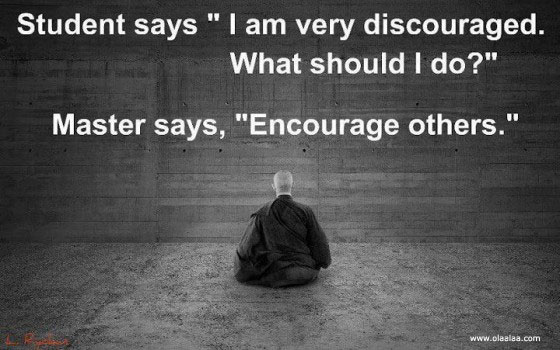 "Students Says ""I Am Very Discouraged. What Should I Do!"" Master Says, ""Encourage Others"""