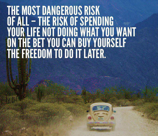 20 Of The Most Inspiring Travel Quotes Of All Time: The Most Dangerous Risk Of All