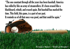 The One Constant Through All The Years Has Been Baseball..