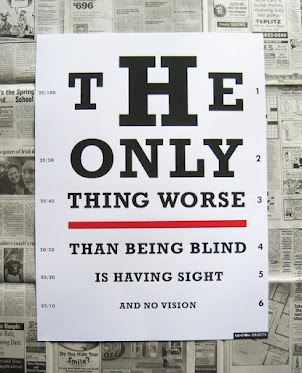 The Only Thing Worse Than Being Blind Is Having Sight