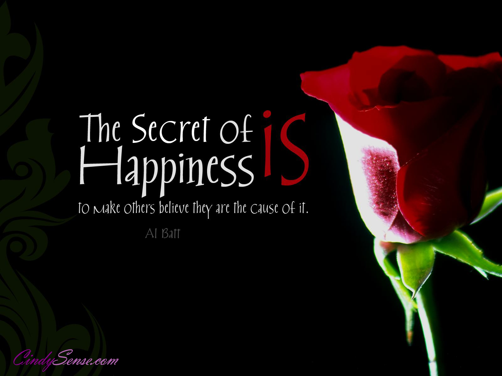 The Secret Of Happiness Is To Make Others Believe They Are The Cause Of It