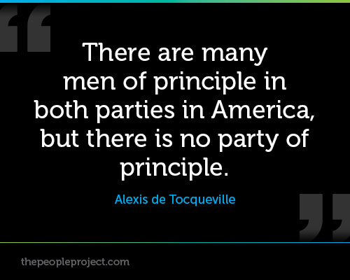 """""""There Are Many Men Of Principle In Both Parties In America, But There Is No Party Of Principle"""""""
