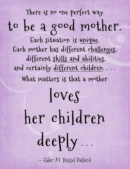 There Is No One Perfect Way To Be A Good Mother..
