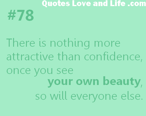 There Is Nothing More Attractive Than Confidence Once You See Your