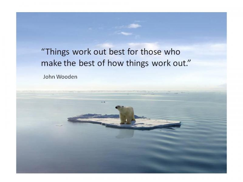 """""""Things Work Our Best For Those Who Make The Best of How Things Work Out"""""""