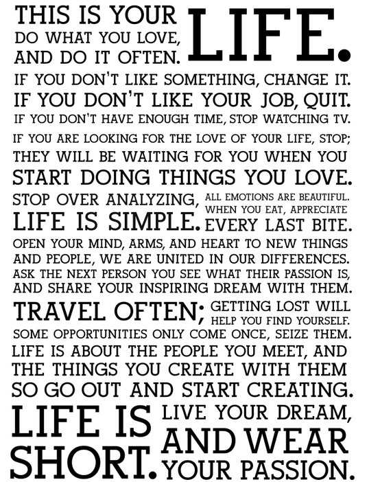 This Is Your Life, Do What You Love And Do It Often