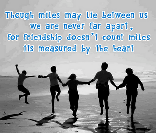 Though Miles May Lie Between Us We Are Never Far Apart, For Friendship Doesn't Count Miles Its Measured By The Heart