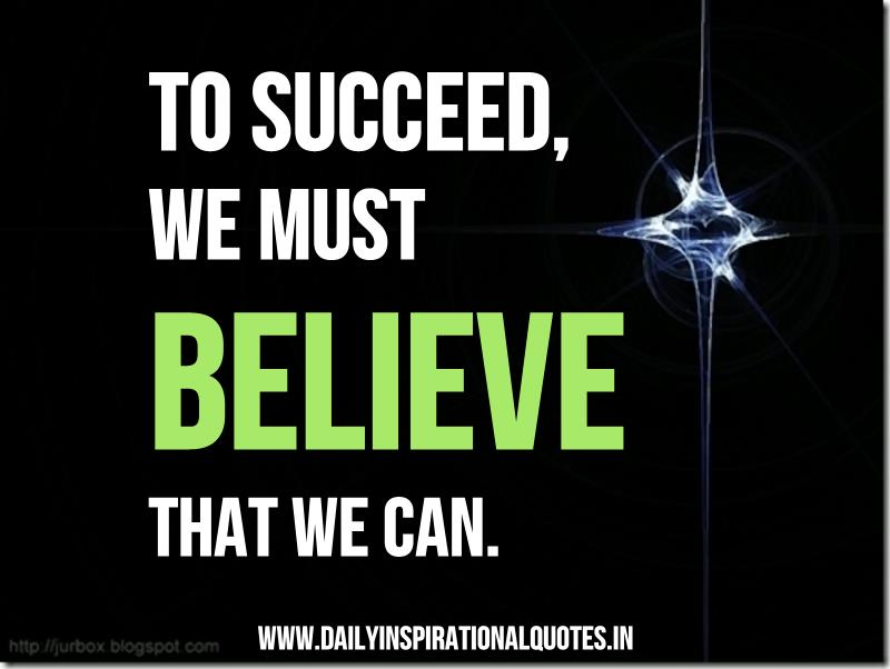 To Succeed, We Must Believe That We Can