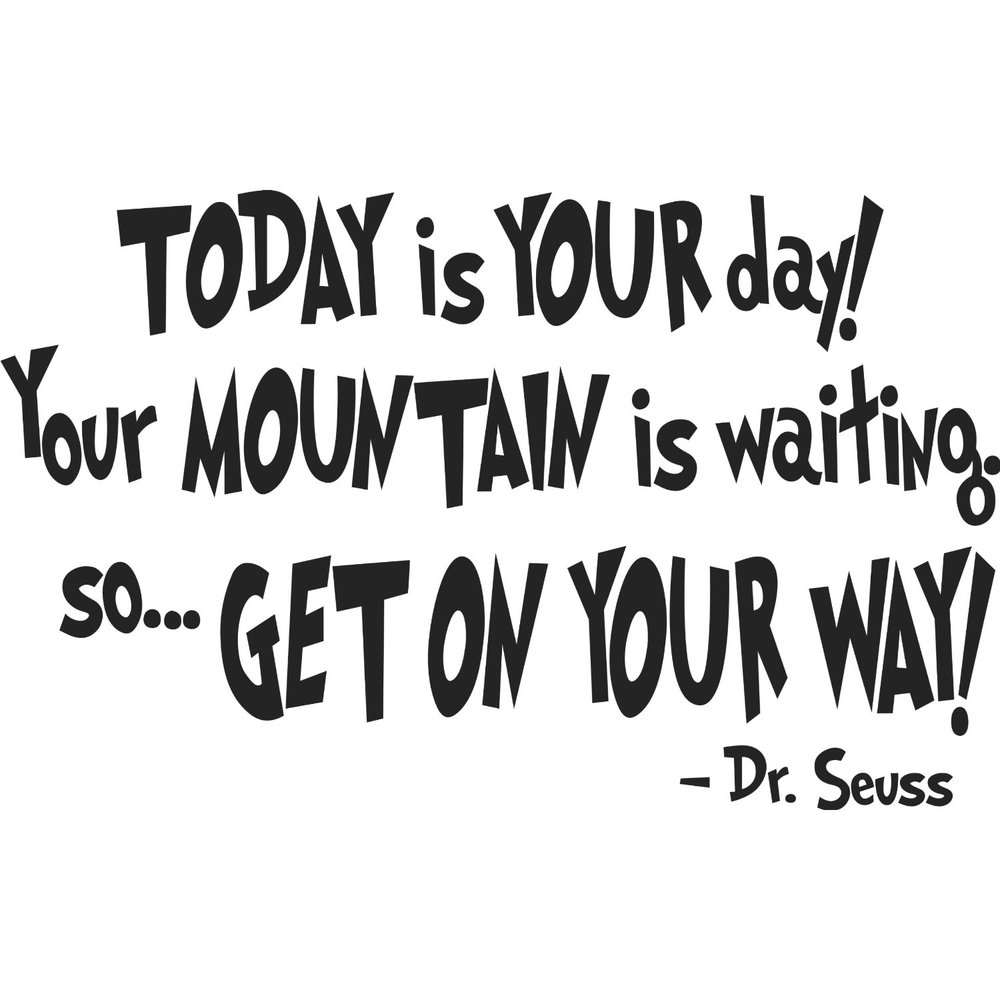 Dr Seuss Today Is Your Day Quote: Motivational Quotes Pictures And Motivational Quotes