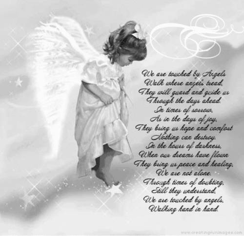 We Are Touched By Angels Walk Where Angels….