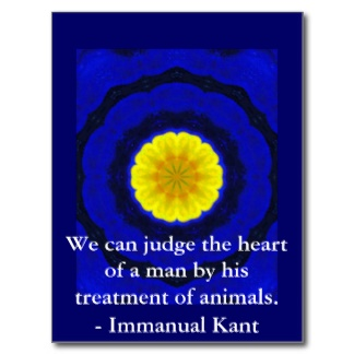We Can Judge The Heart Of A Man By His Treatment Of Animals - Immanual Kant