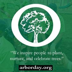 """ We Inspire People To Plant, Nurture, And Celebrate Tree. """