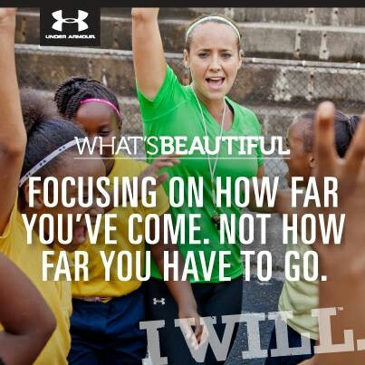 What's Beautiful Focusing On How Far You've Come. Not How Far You Have To Go