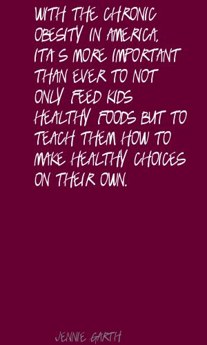 With The Chronic Obesity In America, It's More Important Than Ever To Not Only Feed Kids Healthy Foods But To Teach Them How To Make Healthy Choices On Their Own.