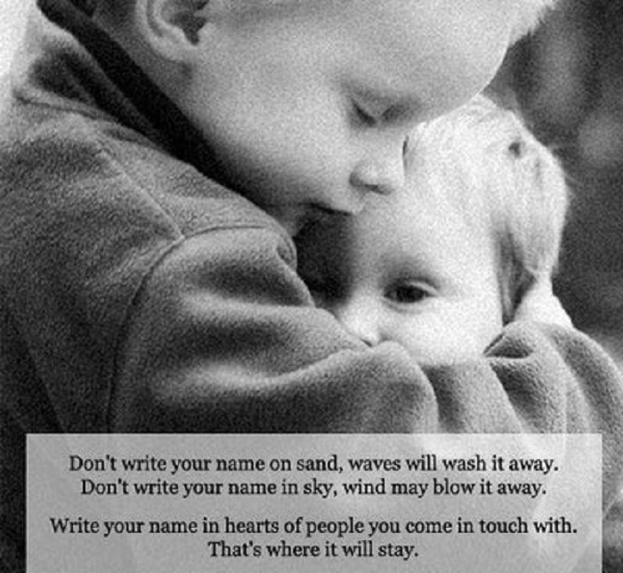 Write Your Name In Heart Of People You Come In Touch With, That's Where It Will Stay