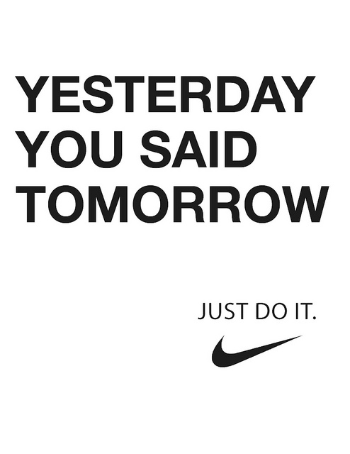 Yesterday You Said Tomorrow, Just Do It