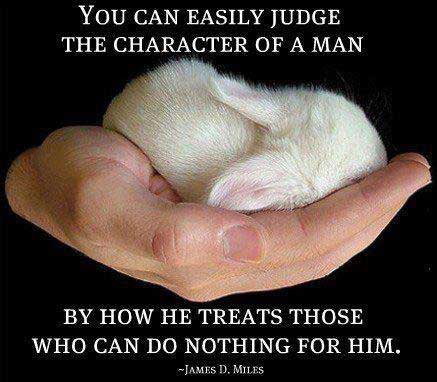 You Can Easily Judge The Character Of A Man, By How He Treats Those Who Can Do Nothing For Him - James D. Miles