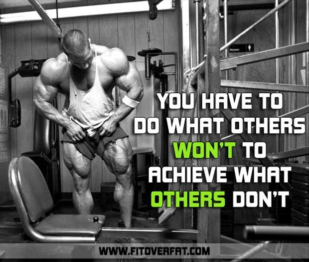 You Have To Do What Others Won't To Achieve That Others Don't