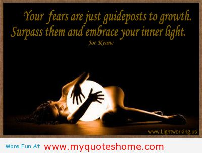 Your Fears Are Just Guideposts To Growth, Surpass Them And Embrace Your Inner Light
