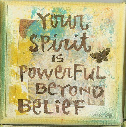 Your Spirit Is Powerful Beyond Belief