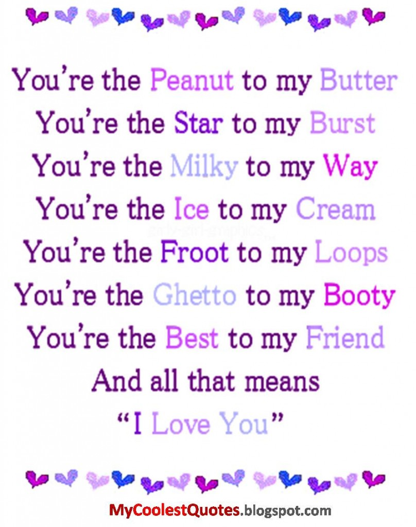 You're The Peanut To My Butter You're The Star To My Burst You're The Milky To My Way You're The Ice To My Cream…
