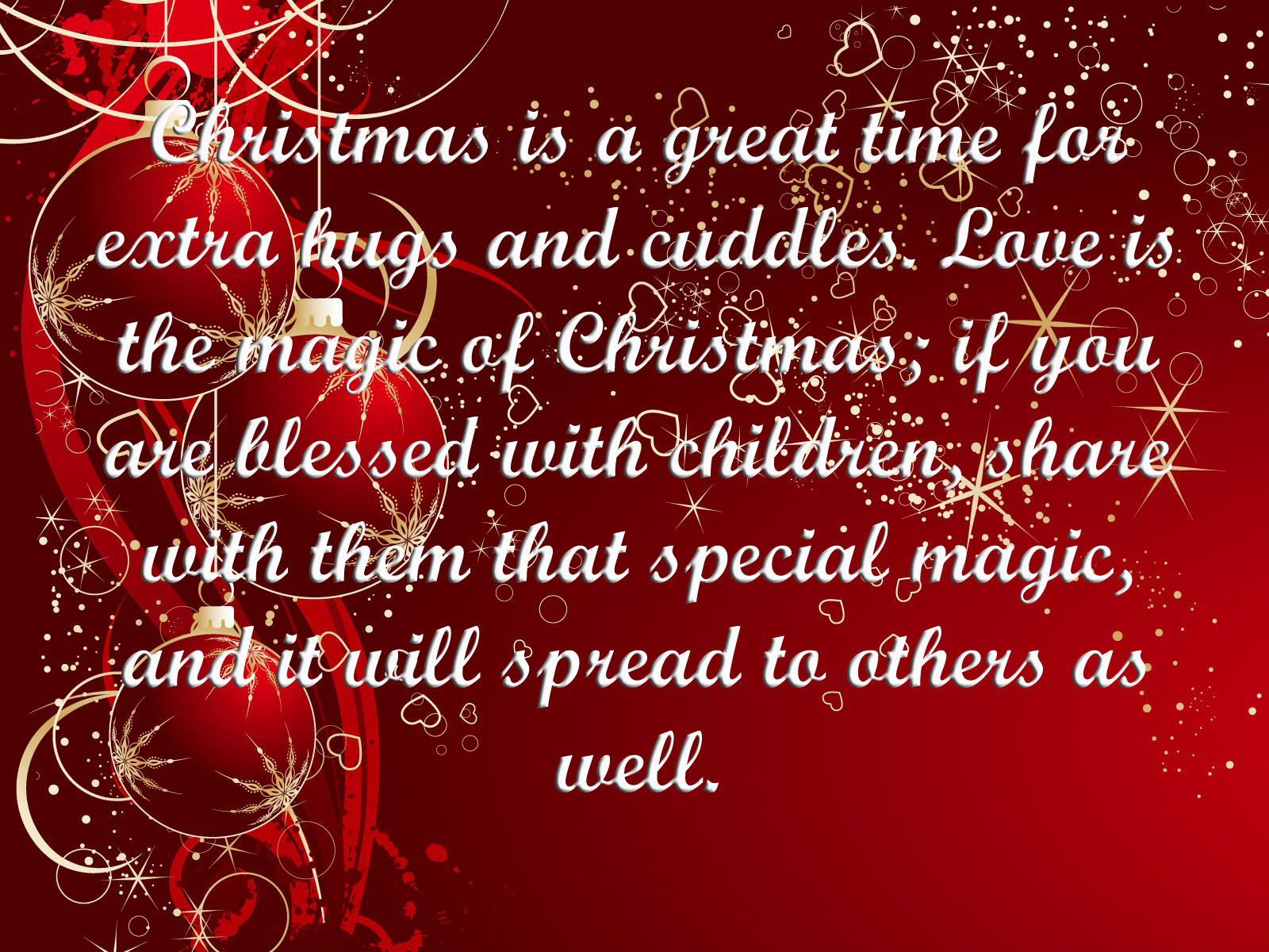 Christmas Is A Great Time For Extra Hugs And Cuddles. Love Is The Magic Of Ch...