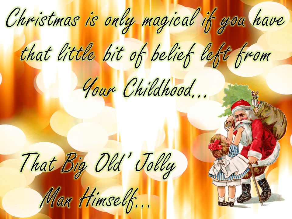 Christmas Magic Quotes Christmas is Only Magical if