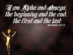 Alpha and Omega: The Beginning and the End