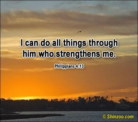 I Can Do All Things Through Him Who Strengthens Me Bible Quotes