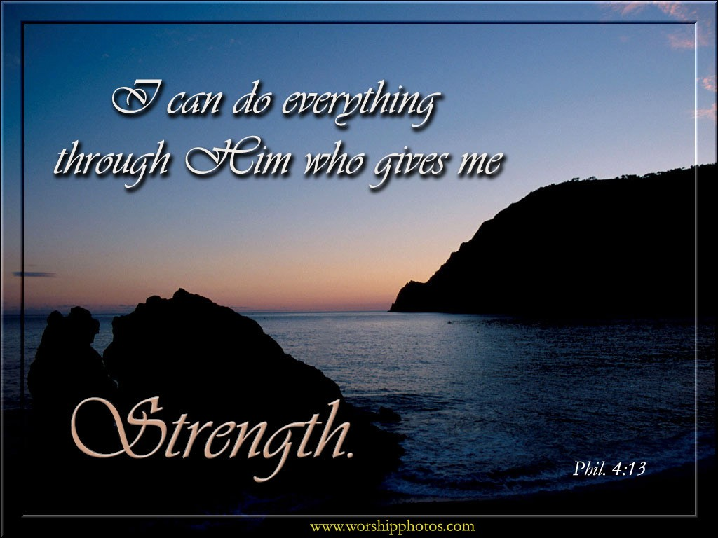 I Can Do Everything Through Him Who Gives Me Strength Bible Quote on Short Funny Quotes About Aging
