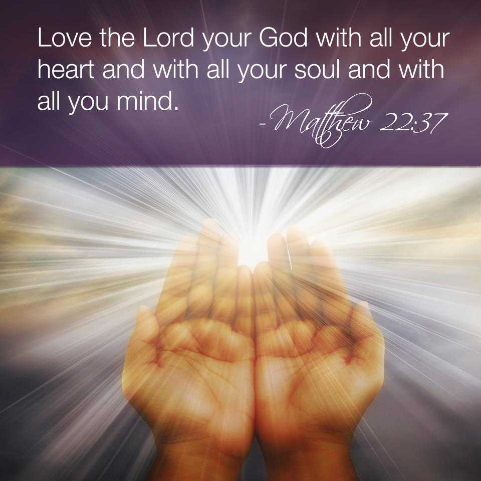 Love The Lord Your God With All Your Heart And With All Your Soul And With