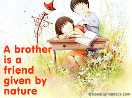 A Brother Is A Friend Given By Nature.