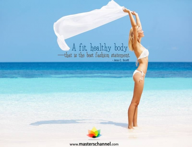 A Fit, Healthy Body That Is The Best Fashion Statement. - Jess C. Scott