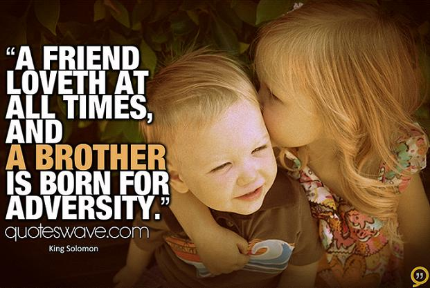 """""""A Friend Loveth At All Times, And A Brother Is Born For Adversity"""""""