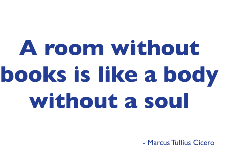 A Room Without Books Is Like A Body Without A Soul. - Marcus Tullius Cicero