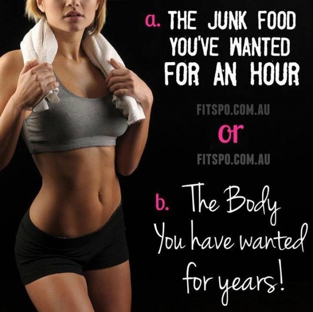 A. The Junk Food You've Wanted For An Hour B. The Body You Have Wanted For Years.